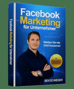 Facebook-Marketing für Unternehmer von Ben Schneider
