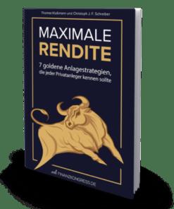 """Im Test: """"Maximale Rendite - 7 goldene Anlagestrategien, die jeder Privatanleger kennen sollte"""" von Thomas Klußmann und Christoph J. F. Schreiber"""