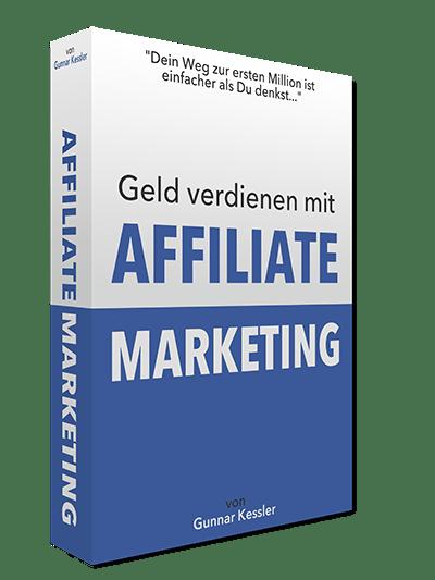 """[kostenloses eBook] Gunnar Kessler: """"Geld verdienen mit Affiliate Marketing"""""""