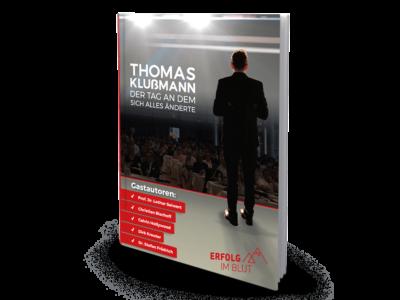 Thomas Klußmann: Der Tag an dem sich alles änderte - Erfolg im Blut