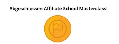 Affiliate School Masterclass - Abgeschlossen.