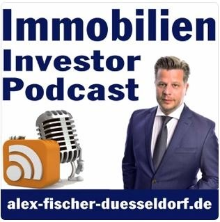 Alex Fischer Duesseldorf - Podcast - Immobilien Investor Podcast.