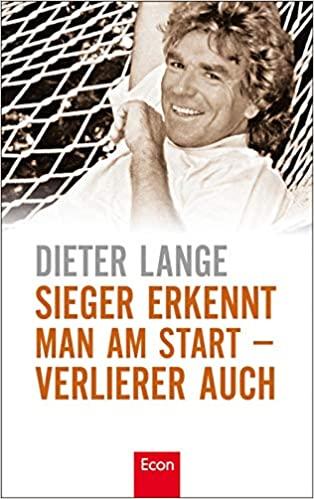 Dieter Lange - Sieger erkannt man am Star.t - Verlierer auch
