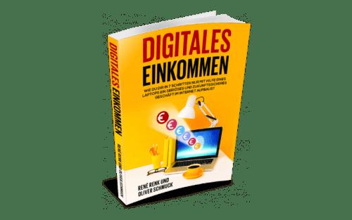 René Renk und Oliver Schmuck: Digitales Einkommen: Das Buch zum Aufbau deines eigenen Online-Geschäfts.