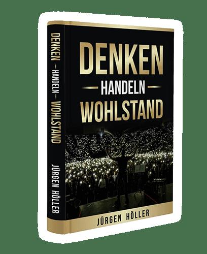 Jürgen Höller - Denken - Handeln - Wohlstand.