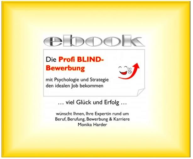 Die Profi-Blind Bewerbungs-Strategie.